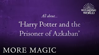 All About… the Prisoner of Azkaban | The Wizarding World Book Club