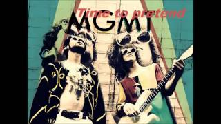 MGMT - Time to pretend (Original) hq