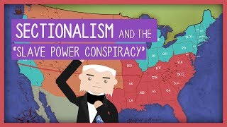 """Sectionalism and """"The Slave Power Conspiracy"""" 