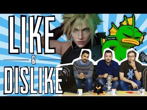LIKE & DISLIKE: Remake FFVII, Nuclear Throne, VR, PlayStation Experience...