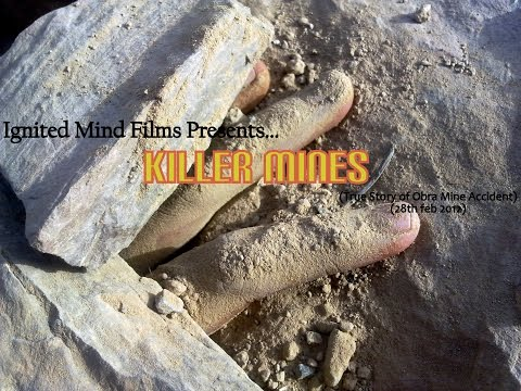 KILLER MINES (A short documentary on Obra mining accident)