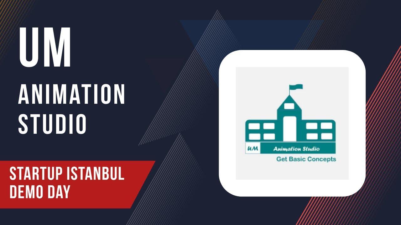 UM Animation studio - Startup Istanbul Demo Day