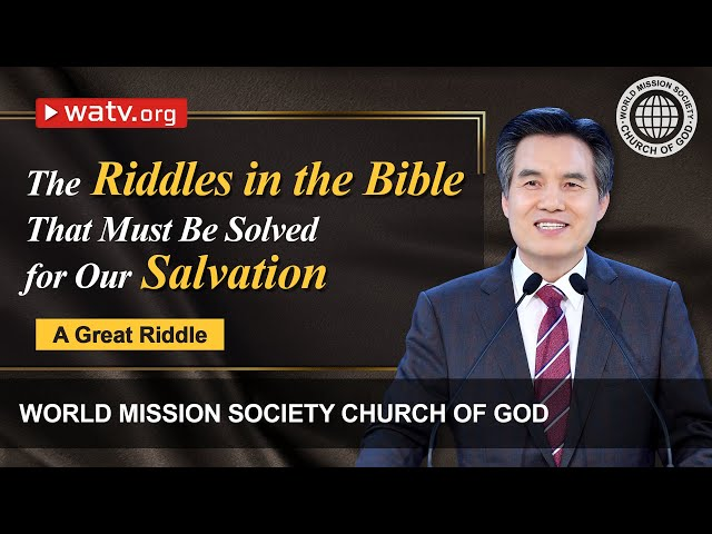 A Great Riddle | World Mission Society Church of God, Christ Ahnsahnghong, God the Mother