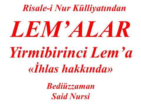 Risale-i Nur Dersi, Lem'alar, Yirmibirinci Lem'a, İhlas hakkında, Bediüzzaman Said Nursi