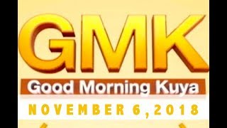 Good Morning Kuya (November 6, 2018)