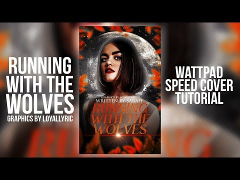 RUNNING WITH THE WOLVES - WATTPAD SPEED COVER