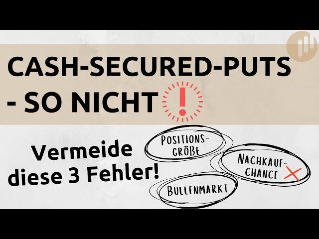 3 Fehler beim Handel von Cash-Secured-Puts & wie du sie vermeidest