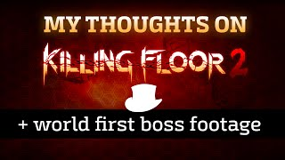 My thoughts on Killing Floor 2 - with world first boss footage