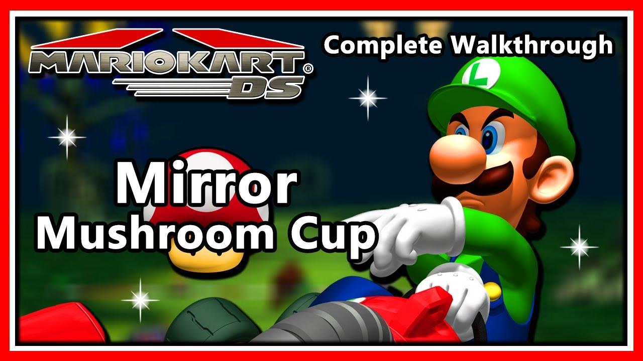 Mario Kart DS Complete Walkthrough - Mirror Mode Mushroom Cup (HD 1080p)