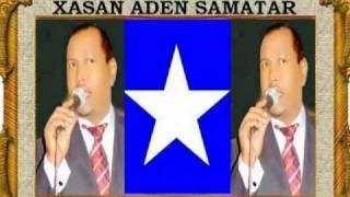Xasan Adan Samatar Hees Cusub la dhaho Qaali 2010