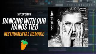 Taylor Swift - Dancing With Our Hands Tied (Instrumental + FLP) +Download