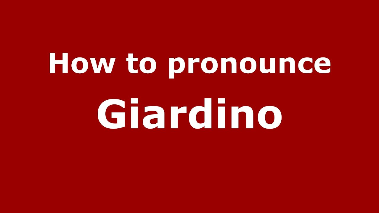 How To Pronounce Giardino Italian Italy Pronouncenames Com Youtube