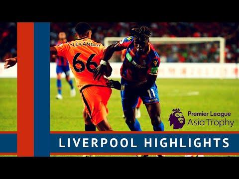 Liverpool 2-0 Crystal Palace | Pre-season Highlights | Premier League Asia Trophy 2017 | Hong Kong