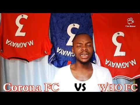 Download Corona FC vs WHO All Goals and Highlights-Eric Omondi ft Magwaya