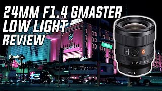 Sony 24mm f1.4 Gmaster: LOW LIGHT BEAST REVIEW
