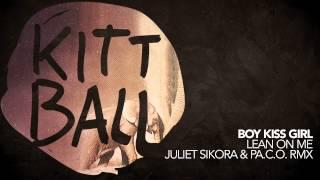 Boy Kiss Girl - Lean On Me [ Juliet Sikora & P.A.C.O Remix ]