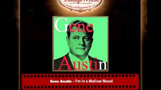 Gene Austin – I´m in a Mellow Mood