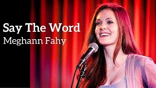 """Say the Word"" - Meghann Fahy"