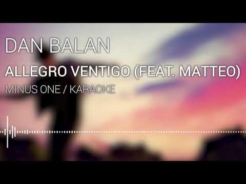Dan Balan - Allegro Ventigo (feat. Matteo)   Minus One / Karaoke