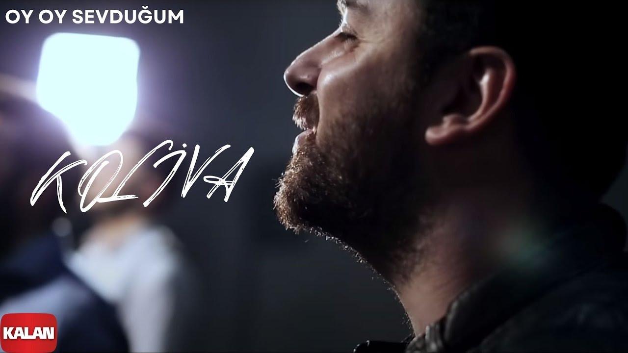 Koliva - Oy Oy Sevduğum [ Official Music Video © 2016 Kalan Müzik ]