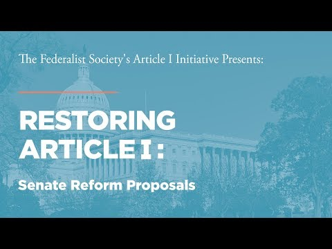 Senate Reform Proposals [Restoring Article I]