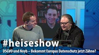 #heiseshow: DSGVO und Noyb – Bekommt Europas Datenschutz jetzt Zähne?