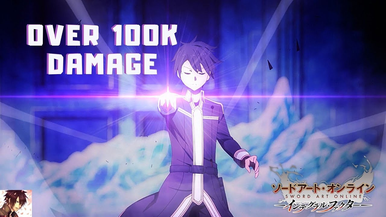 Sword Art Online: Integral Factor: How To Reach Over 100k Damage! With Eugeo Skill (Global ...