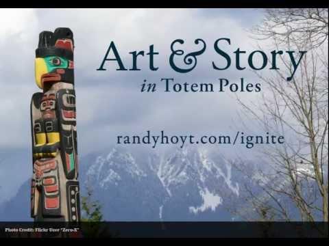 Art & Story in Totem Poles / Ignite Dallas