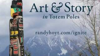 Art & Story in Totem Poles / Ignite Dallas