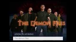"""The Demon Files"" with Aaron Plucinski"