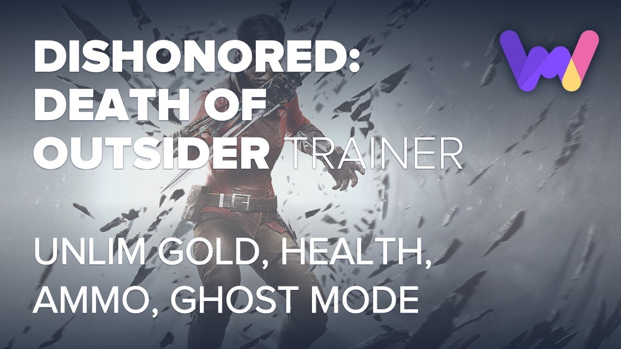 Dishonored: Death of the Outsider Trainer +10 Options by WeMod