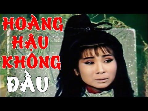 MINH VƯƠNG CHÍ LINH | Hoàng Hậu Không Đầu Tâp 2 | Cải Lương Tuồng Cổ
