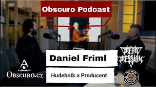 Obscuro Podcast - Daniel Friml a povídání nejen o práci metalového producenta