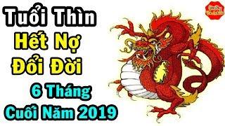 Tuổi Thìn 6 Tháng Cuối Năm 2019, Trúng Số Liên Tiếp, Hết Nợ Đổi Đời, Giàu Sang Phú Quý