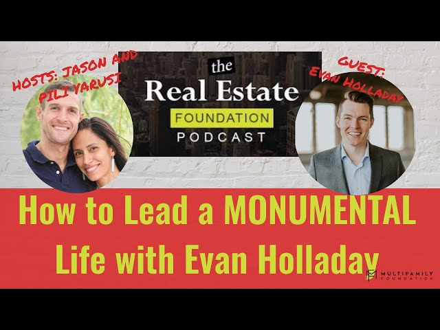 How to Lead a Monumental Life With Evan Holladay