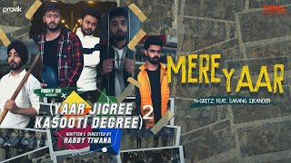 Mere Yaar - N-Gritz Feat. Sarang Sikander   Yaar Jigree Kasooti Degree S2   Latest Punjabi Song 2020