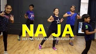 Na Ja - Kids Dance | Class Video | Pav Dharia | Deepak Tulsyan Choreography | G M Dance Centre