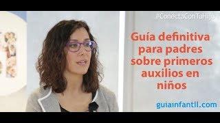 Guía práctica de Primeros Auxilios para madres y padres   #ConectaConTuHijo