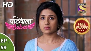 Patiala Babes - Ep 59 - Full Episode - 15th February, 2019