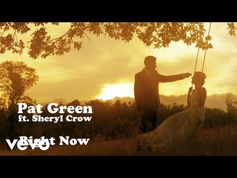 Pat Green - Right Now (feat. Sheryl Crow) [Audio]