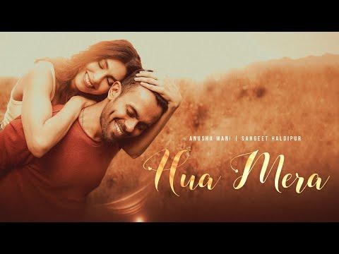 Hua Mera – Anusha Mani x Sangeet Haldipur