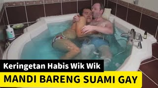 GAY COUPLE VLOG : MANDI BARENG SUAMI BULE PERANCIS