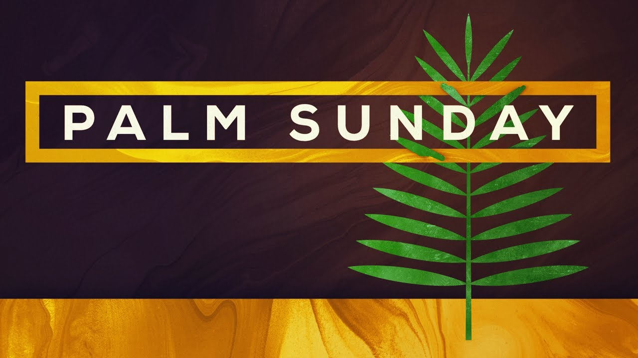 Sunday Service March 28, 2021 Palm Sunday