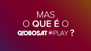 O Que é O Globosat Play?  Tutorial Do Globosat Play
