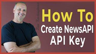 إنشاء NewsAPI API الرئيسية - الأخبار API الثعبان - أخبار Google API - Tappit