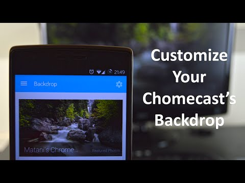 How To Add Your Own Images To Your Chromecast's Backdrop