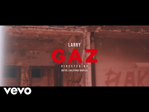 Larry - Gaz (Clip officiel)