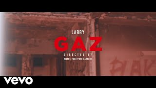 Larry - Gaz (Clip officiel)