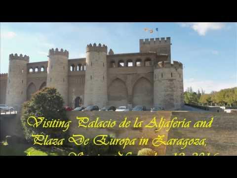 Visiting Palacio de la Aljafería and Plaza De Europa in Zaragoza, Aragon, Spain, November 12, 2016