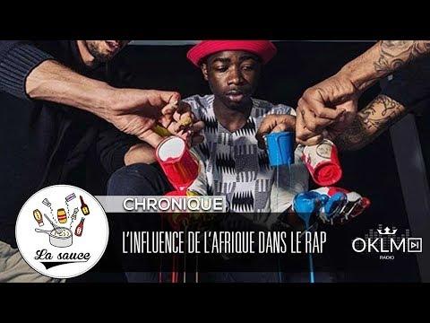 L'influence de l'Afrique sur le rap - La Chronique de Regis -  #LaSauce sur OKLM Radio 22/02/18